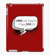 Dumb iPad Case/Skin