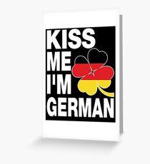 Kiss me I am German Greeting Card