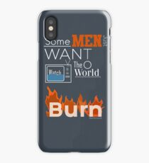 Some Men Just Want to Watch the World Burn iPhone Case/Skin