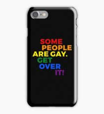 LGBT Quote - Some People Are Gay Get Over It iPhone Case/Skin