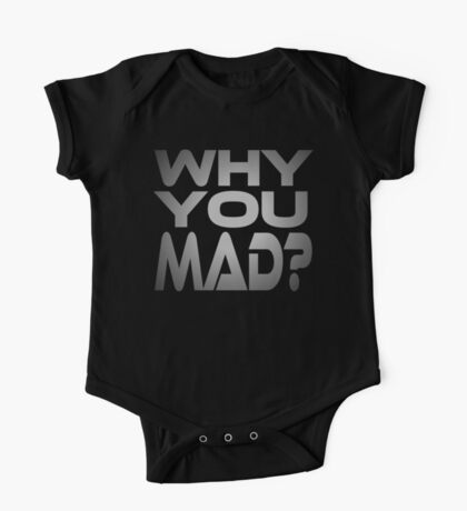 Why You Mad? Kids Clothes