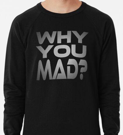 Why You Mad? Lightweight Sweatshirt