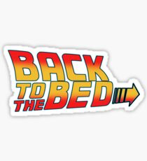 back to the bed Sticker