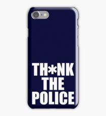 Th*nk the Police iPhone Case/Skin
