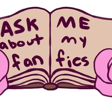 Ask Me About My Fanfics by PixieBlossom12