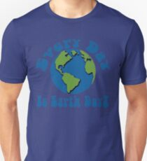 Every Day is Earth Day - Turquoise Unisex T-Shirt