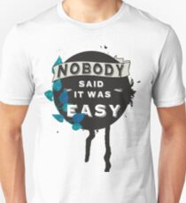 Nobody Said It Was Easy Banner Unisex T-Shirt