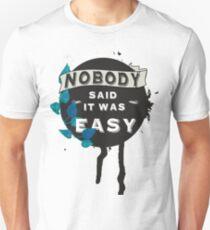 Niemand sagte, es sei einfach Banner Slim Fit T-Shirt