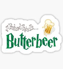 I Pretend This Is Butterbeer (Green) Sticker