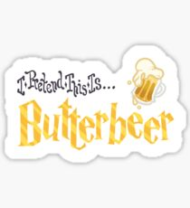 I Pretend This Is Butterbeer (Yellow) Sticker