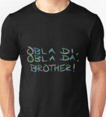 Obla di obla da - the beatles Unisex T-Shirt