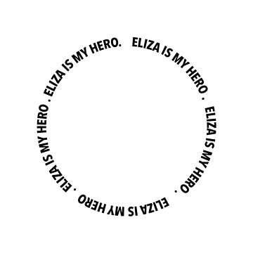 ELIZA IS MY HERO  by spaceheadalycia