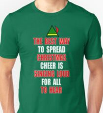 Elf Quote - The Best Way To Spread Christmas Cheer Is Singing Loud For All To Hear Unisex T-Shirt
