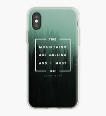 The Mountains are Calling & I Must Go iPhone Case