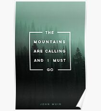 The Mountains are Calling & I Must Go Poster