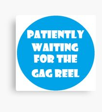 Gag Reel Canvas Print