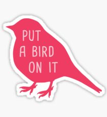 Put a Bird on It Red Edition Sticker