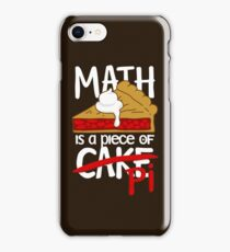 Math is a Piece of Pi Cake iPhone Case/Skin