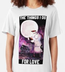 COURAGE - THE THINGS I DO FOR LOVE Slim Fit T-Shirt