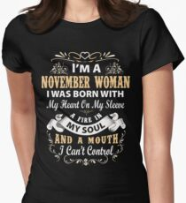 I am a November Woman I was born with my heart on my sleeve Womens Fitted T-Shirt