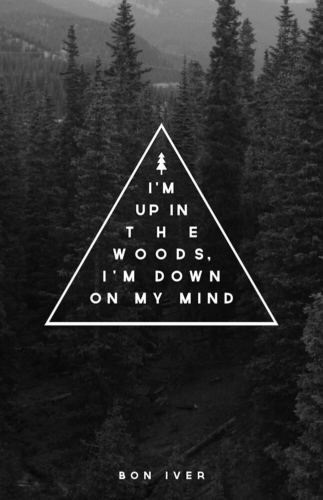 Woods -- Bon Iver by Zeke Tucker