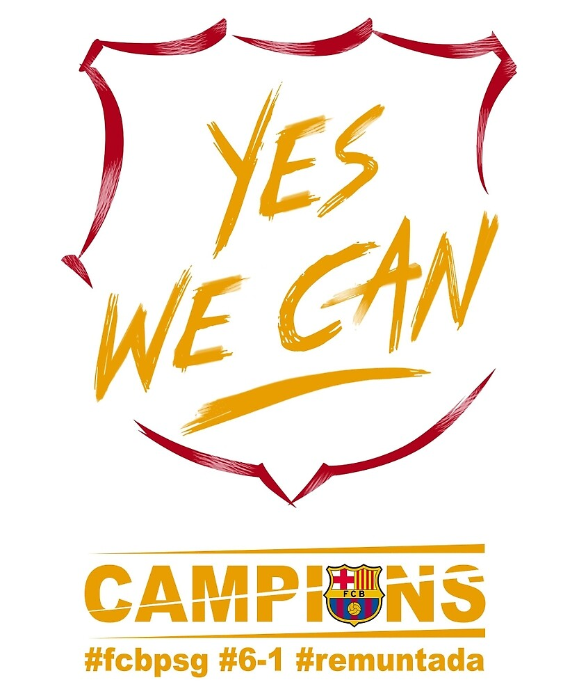 Barcelona yes we can fcbpsg remuntada by designandshop for Bett yes we can