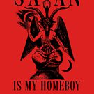 Satan is my Homeboy by BarbwireCult
