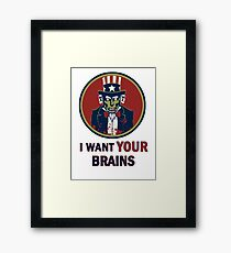 I Want Your Brains Framed Print