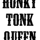 Honky Tonk Queen by Hayely Queen