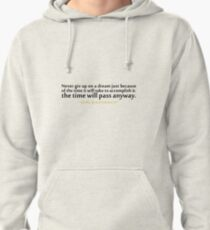 """Never give up on a dream... """"Earl Nightingale"""" Inspirational Quote Pullover Hoodie"""