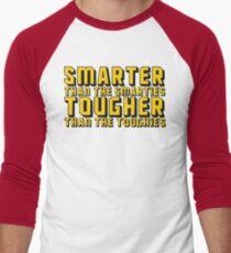 Smarter and Tougher Men's Baseball ¾ T-Shirt