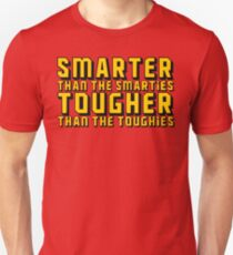 Smarter and Tougher Unisex T-Shirt