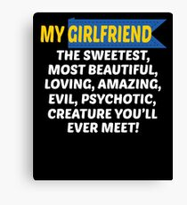 MY GIRLFRIEND T SHIRT Canvas Print
