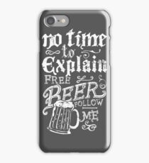 No Time To Explain Free Beer iPhone Case/Skin