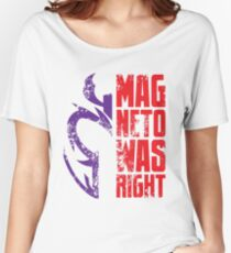 Magneto Was Right! Women's Relaxed Fit T-Shirt