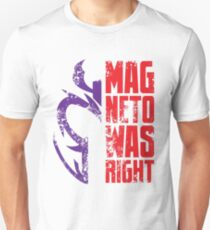 Magneto Was Right! Unisex T-Shirt