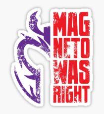 Magneto Was Right! Sticker