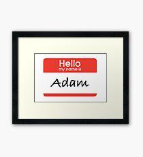 Hello My Name is Adam Framed Print