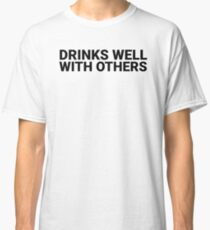 drinks_well Classic T-Shirt