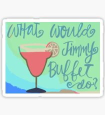 WHAT WOULD JIMMY BUFFET DO? | green & pink Sticker