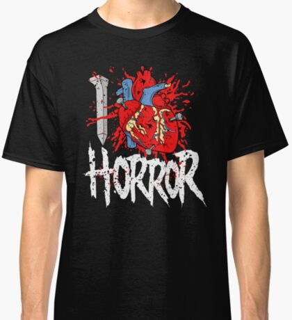 I LOVE HORROR  Classic T-Shirt