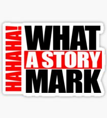 what a story Sticker