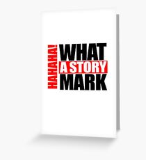 what a story Greeting Card