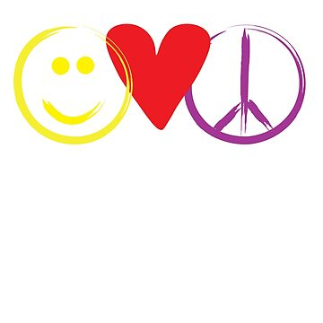 Be Happy, Love Freely, Create Peace by 1creativeminds