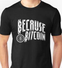 Because Bitcoin T-Shirt