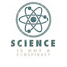 Science Is Not a Conspiracy - Vintage by jitterfly