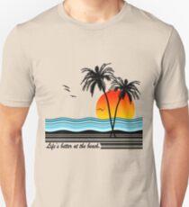 Life's Better at the Beach T-Shirt
