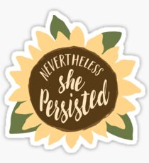 """Nevertheless She Persisted"" Sticker"