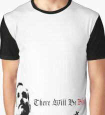 Daniel Plainview - there will be blood. Graphic T-Shirt