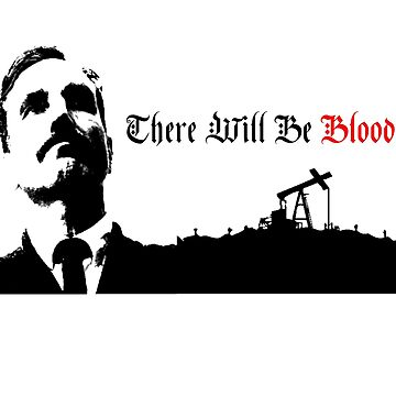 Daniel Plainview - there will be blood. by MorrisonJones27